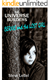 Bernie and the Lost Girl: epic fantasy for young adults (The Universe Builders Book 3)