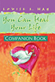 You Can Heal Your Life, Companion Book (Hay House Lifestyles)
