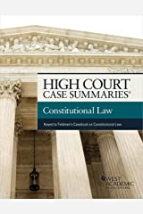 High Court Case Summaries on Constitutional Law (Keyed to Feldman and Sullivan) Kindle Edition