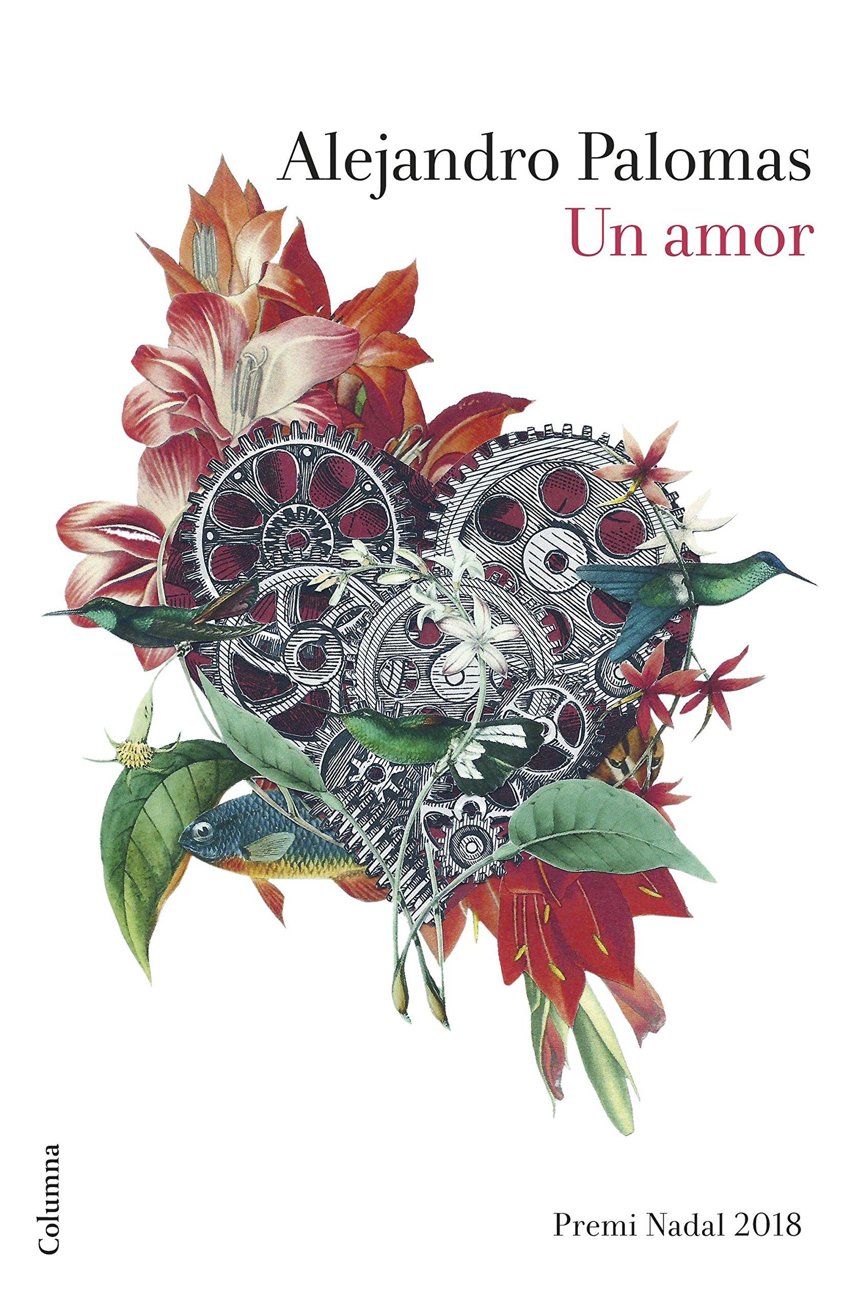Un amor: Premi Nadal 2018 (Clàssica): Amazon.es: Alejandro Palomas: Libros