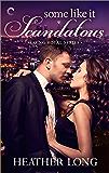 Some Like It Scandalous (Going Royal Book 2)