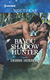 Bayou Shadow Hunter (Bayou Magic Book 1)