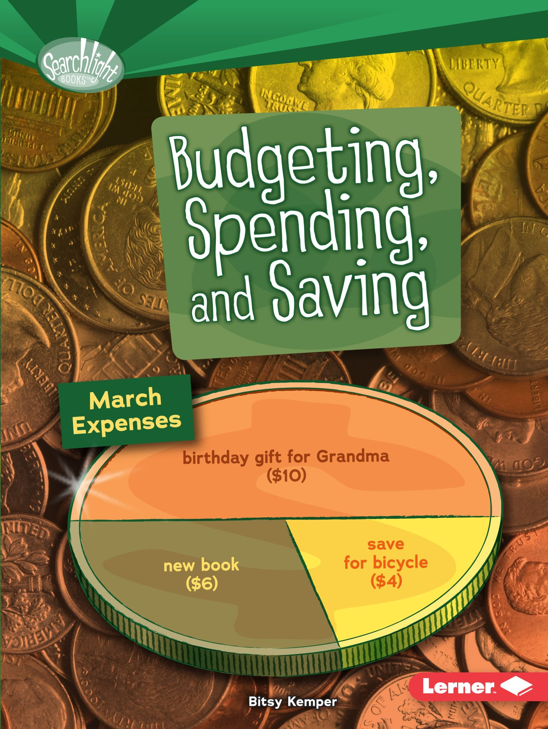 Budgeting, Spending, and Saving (Searchlight Books--How Do We Use Money?)