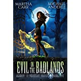 Evil in the Badlands (Academy of Necessary Magic Book 5)