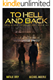 To Hell And Back: A Kurtherian Gambit Series (Trials And Tribulations Book 3)
