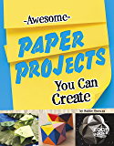 Awesome Paper Projects You Can Create (Imagine It, Build It)