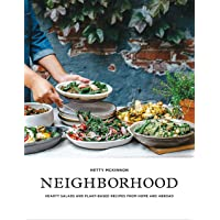 Neighborhood: Salads, Sweets, and Stories from Home and Abroad