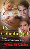 It's Complicated: MMF Romance (Love's Complicated Book 2)