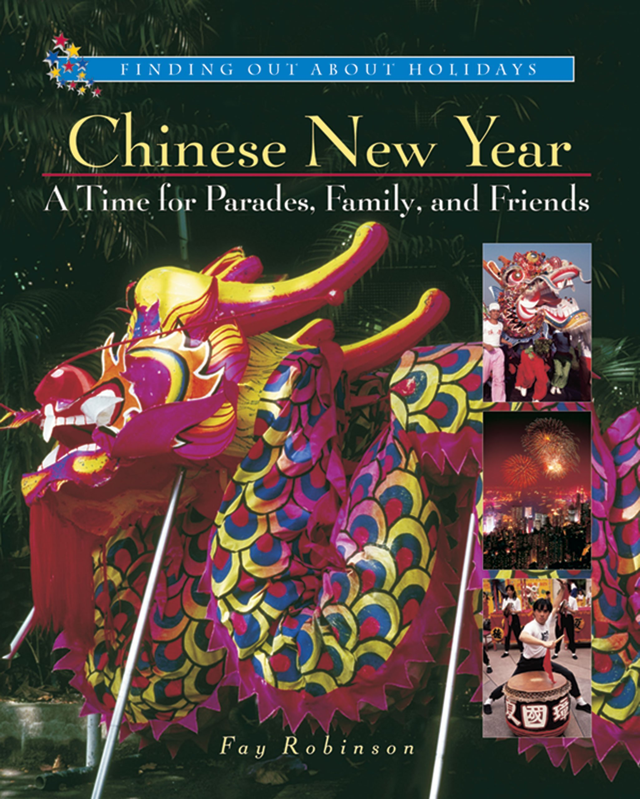 Chinese New Year: A Time for Parades, Family, and Friends (Finding Out About Holidays) PDF