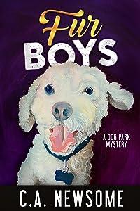 Fur Boys: A Dog Park Mystery (Lia Anderson Dog Park Mysteries Book 6)