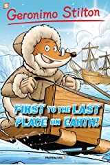 Geronimo Stilton Graphic Novels #18: First to the Last Place on Earth Kindle Edition