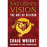 Satoshi's Vision: The Art of Bitcoin (English Edition)