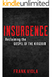 Insurgence: Reclaiming the Gospel of the Kingdom