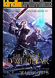 The Last Dwemhar: A Tale of the Dwemhar (Half-Elf Chronicles Book 6)