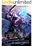 The Last Dwemhar: A Tale of the Dwemhar (Half-Elf Chronicles Book 6)
