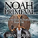 Noah Primeval: Chronicles of the Nephilim (Volume 1)