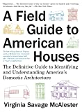 A Field Guide to American Houses (Revised): The