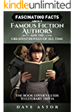 Fascinating Facts About Famous Fiction Authors and the Greatest Novels of All Time: The Book Lover's Guide  to Literary Trivia