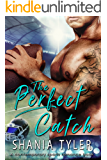 The Perfect Catch (A contemporary sports romance book)