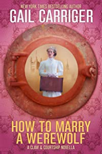 How To Marry A Werewolf: A Claw & Courtship Novella