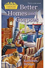 Better Homes and Corpses (Hamptons Home & Garden Mystery Book 1) Kindle Edition