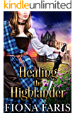 Healing the Highlander: Scottish Medieval Highlander Romance (Tales of the Maxwell Lasses Book 2)