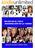 MUJER EN EL CIELO MOONWALKER EN LA TIERRA (Spanish Edition)