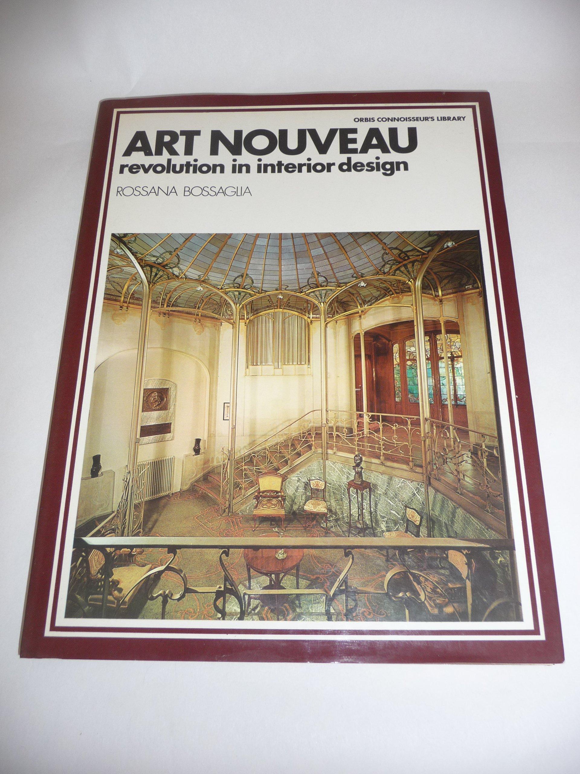 Art Nouveau Revolution In Interior Design Connoisseurs Library Rossana Bossaglia 9780856131288 Amazon Books