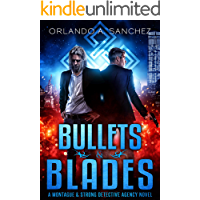 Bullets & Blades: A Montague & Strong Detective Novel (Montague & Strong Case Files Book 7)