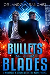 Bullets & Blades: A Montague & Strong Detective Novel (Montague & Strong Case Files Book 7) Kindle Edition
