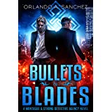 Bullets & Blades: A Montague & Strong Detective Novel (Montague & Strong Case Files Book 7)