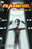 Flashpoint: The World of Flashpoint Featuring Superman (Superman (DC Comics))
