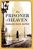 The Prisoner of Heaven (The Cemetery of Forgotten Series Book 3)