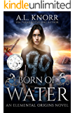 Born of Water: An Elemental Origins Novel (The Elemental Origins Series Book 1) (English Edition)