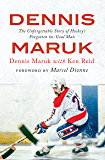 Dennis Maruk: The Unforgettable Story of Hockey's Forgotten 60-Goal Man