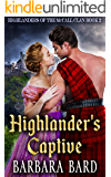 Highlander's Captive: A Historical Scottish Highlander Romance Novel (Highlanders of the McCall Clan Book 2)