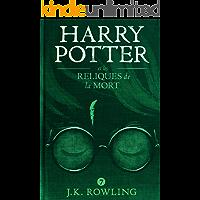 Harry Potter et les Reliques de la Mort (La série de livres Harry Potter t. 7) (French Edition)