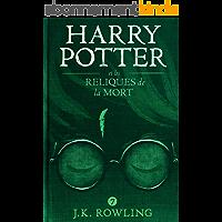 Harry Potter et les Reliques de la Mort (La série de livres Harry Potter t. 7)