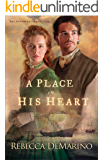 A Place in His Heart (The Southold Chronicles Book #1): A Novel: Volume 1