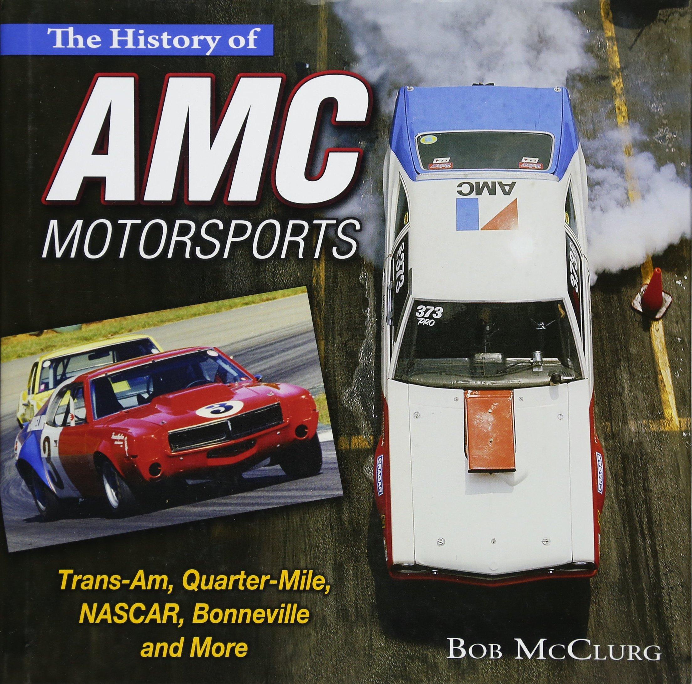 The History of AMC Motorsports: Trans-Am, Quarter-Mile, NASCAR ...