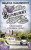 Bunburry - Oldtimer sterben jung: Ein Idyll zum Sterben (Ein englischer Cosy-Krimi 2) (German Edition)