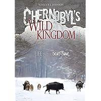 Chernobyl's Wild Kingdom: Life in the Dead Zone