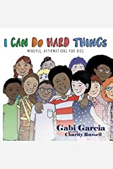 I Can Do Hard Things: Mindful Affirmations for Kids Kindle Edition