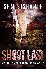 Shoot Last (After The Purge: AKA John Smith, Book 3) Kindle Edition