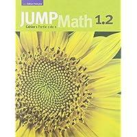 JUMP Math Cahier 1.2