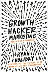 Growth Hacker Marketing: A Primer on the Future of PR, Marketing and Advertising Paperback