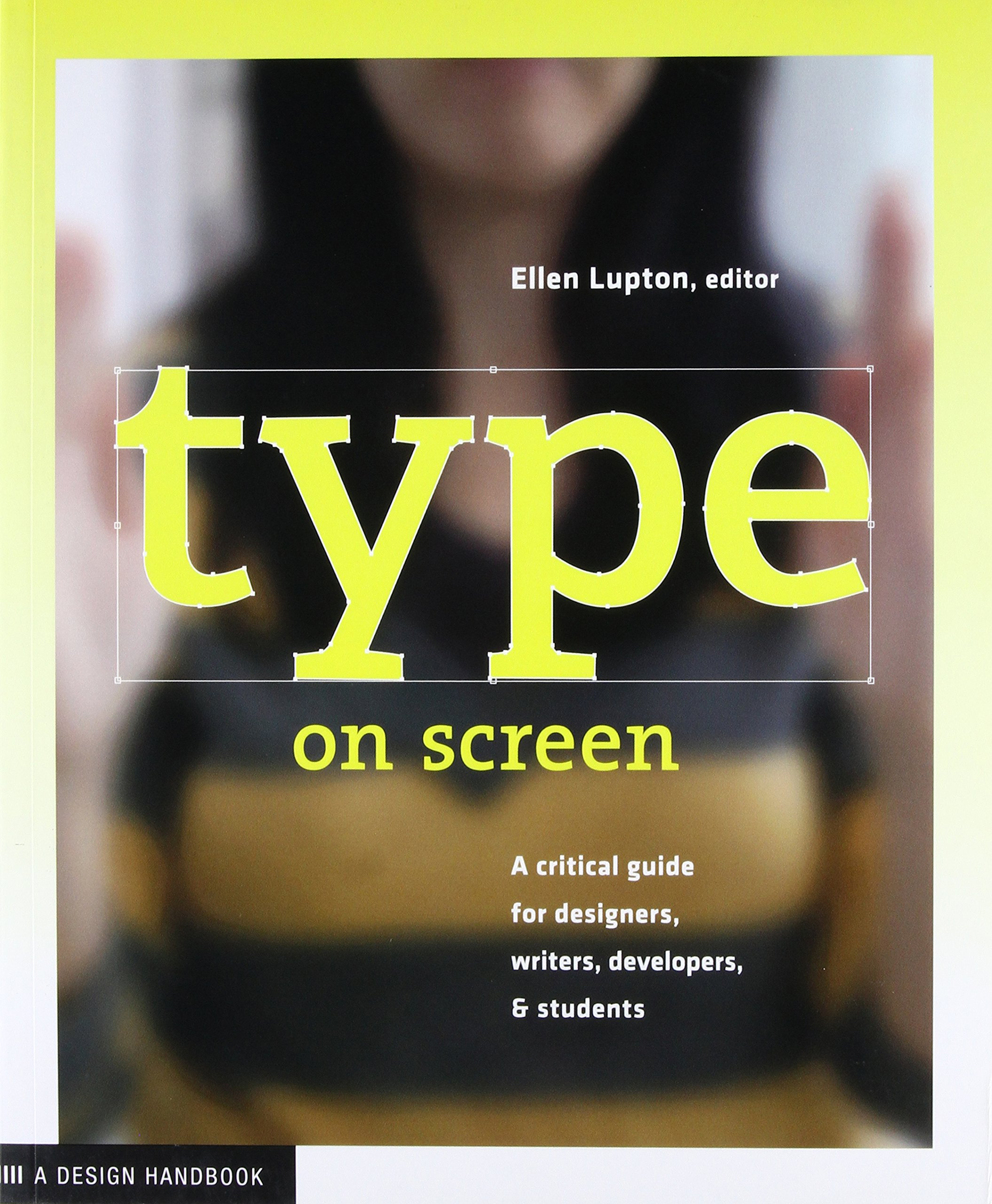Type on Screen: A Critical Guide for Designers, Writers, Developers, and Students (Design Briefs) ebook