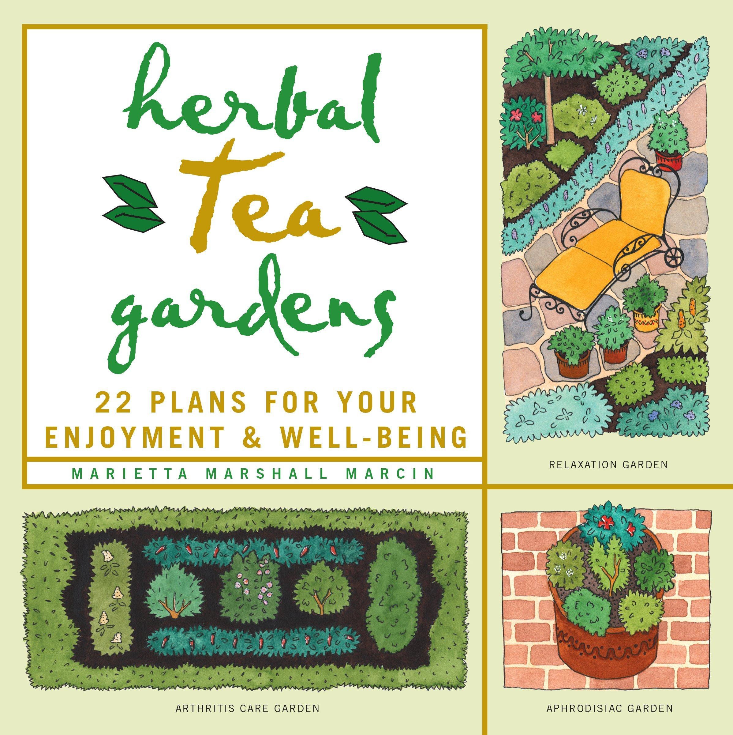 Herbal Tea Gardens: 22 Plans For Your Enjoyment U0026 Well Being: Marietta  Marshall Marcin: 9781580171069: Amazon.com: Books