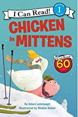 Chicken in Mittens (I Can Read Level 1) Kindle Edition