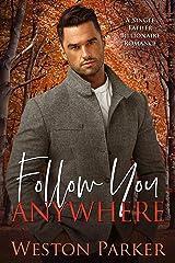Follow You Anywhere Kindle Edition